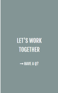 Lets work together. Have a Question?